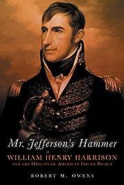 Mr. Jefferson's Hammer: William Henry…