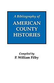 A Bibliography of American County Histories…