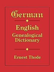 German-English Genealogical Dictionary de…