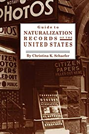Guide to Naturalization Records of the…