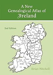 A New Genealogical Atlas of Ireland, Second…