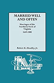 Married Well and Often: Marriages of the…