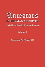 Ancestors in German Archives. Volume I por…