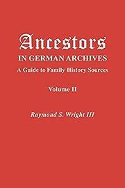 Ancestors in German Archives. Volume II por…