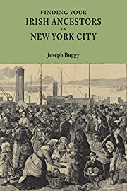 Finding Your Irish Ancestors in New York…