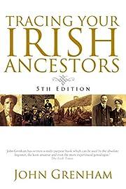 Tracing Your Irish Ancestors. Fifth Edition…