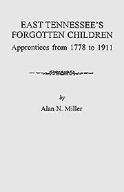 East Tennessee's Forgotten Children:…