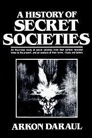 A History Of Secret Societies af Daraul