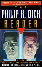The Philip K. Dick Reader by Philip K. Dick