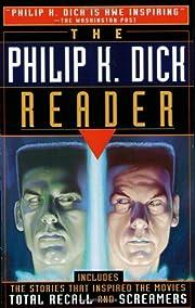 The Philip K. Dick Reader de Philip K. Dick