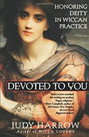 Devoted To You: Honoring Deity in Wiccan…