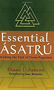 Essential Asatru: Walking the Path of Norse…