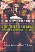 The Cryptopedia: A Dictionary of the Weird,…