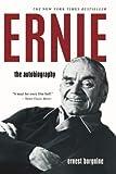 Ernie : the autobiography / Ernest Borgnine