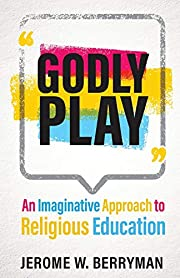 Godly play : an imaginative approach to…