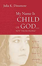 My Name Is Child of God...Not Those People:…