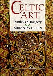 Celtic Art: Symbols & Imagery de Miranda…