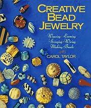 Creative Bead Jewelry: Weaving, Looming,…