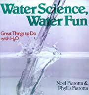 Water Science, Water Fun: Great Things to Do…