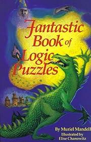 Fantastic Book of Logic Puzzles af Muriel…