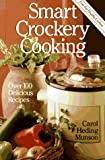 Smart Crockery Cooking: Over 100 Delicious…