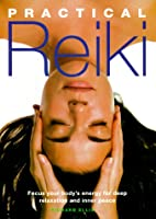 Practical Reiki: Focus Your Body's Energy…