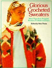 Glorious Crocheted Sweaters: More Than Sixty…
