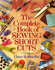 The Complete Book Of Sewing Shortcuts de…