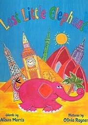 Lost Little Elephant de Alison Morris