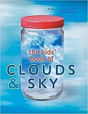 The Kids' Book of Clouds & Sky por Frank…