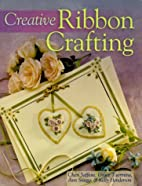 Creative Ribbon Crafting by Cheri Saffiote