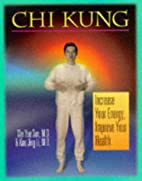 Chi Kung: Increase Your Energy, Improve Your…