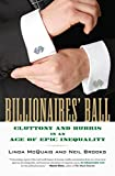 Billionaires' ball : gluttony and hubris in an age of epic inequality / Linda McQuaig, Neil Brooks