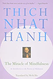 The Miracle of Mindfulness: An Introduction…