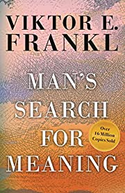Man's Search for Meaning af Viktor E. Frankl