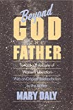 Beyond God the Father : toward a philosophy of women's liberation