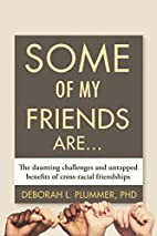Some of My Friends Are...: The Daunting…