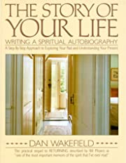 The Story of Your Life: Writing A Spiritual…
