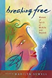 Breaking Free: Women of Spirit at Midlife and Beyond
