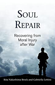 Soul Repair: Recovering from Moral Injury…