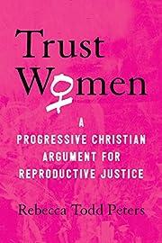 Trust Women: A Progressive Christian…