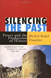 Silencing the Past: Power and the Production…