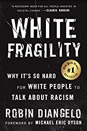 White Fragility: Why It's So Hard for White…
