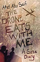 The Drone Eats With Me by Atef Abu Saif