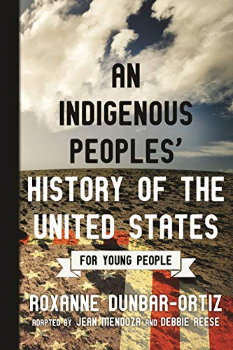 An indigenous peoples' history of the United States for young people /