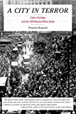 A city in terror : Calvin Coolidge and the 1919 Boston Police Strike / by Francis Russell