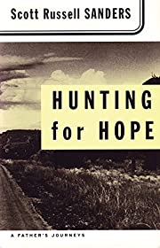 Hunting for Hope: A Father's Journeys…
