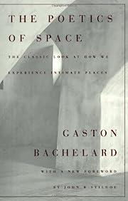 The Poetics of Space por Gaston Bachelard