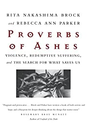 Proverbs of Ashes : Violence, Redemptive…