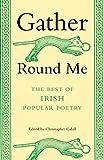 Gather 'Round Me : The Best of Irish Popular Poetry